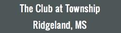 Club Township Ridgeland MS